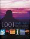 1001 Natural Wonders: You Must See Before You Die - Michael Bright