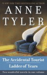 The Accidental Tourist and Ladder of Years - Anne Tyler
