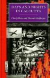 Days and Nights in Calcutta - Clark Blaise, Bharati Mukherjee