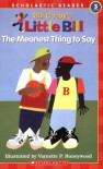 The Meanest Thing To Say: A Little Bill Book for Beginning Readers, Level 3 - Bill Cosby, Varnette P. Honeywood, Varnette Hon Eywood