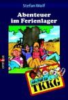 Abenteuer im Ferienlager (Ein Fall für TKKG, Bd. 09) - Stefan Wolf