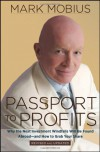 Passport to Profits: Why the Next Investment Windfalls Will Be Found Abroad and How to Grab Your Share - Mark Mobius