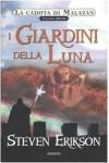I giardini della Luna (La caduta di Malazan, #1) - Steven Erikson, Lucia Panelli