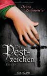 Das Pestzeichen - Deana Zinßmeister