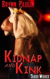 Kidnap and Kink  - Brynn Paulin