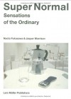 Super Normal: Sensations of the Ordinary - Jasper Morrison;Naoto Fukasawa
