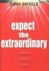 Expect the Extraordinary: Seizing God-Given Opportunities - Jerry Savelle