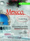 Mexico, A Love Story: Women Write About the Mexican Experience - Camille Cusumano