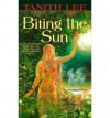 [(Biting the Sun)] [Author: Tanith Lee] published on (December, 1999) - Tanith Lee