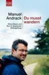 Du musst wandern: Ohne Stock und Hut im deutschen Mittelgebirge - Manuel Andrack