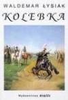 Kolebka - Waldemar Łysiak