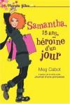 Samantha, 15 ans, héroïne d'un jour (Samantha, #1) - Meg Cabot