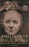 Amelia Dyer: Angel Maker - Alison Rattle, Allison Vale