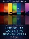 A Cup of Tea and a Few Broken Rules - C.C. Jaz