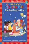 The Best Way to Play: A Little Bill Book for Beginning Readers, Level 3 - Bill Cosby, Varnette P. Honeywood, Varnette Honeywood