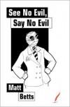 See No Evil, Say No Evil - Matt Betts, Rebecca Whitaker