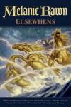 Elsewhens (Glass Thorns) - Melanie Rawn