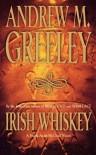 Irish Whiskey - Andrew M. Greeley