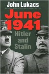 June 1941: Hitler and Stalin - John Lukacs