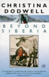 Beyond Siberia - Christina Dodwell