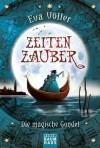 Zeitenzauber: Die magische Gondel - Eva Völler