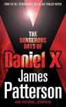 The Dangerous Days of Daniel X. James Patterson [And Michael Ledwidge] - James Patterson