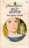 The Glass Castle - Violet Winspear