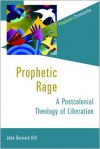 Prophetic Rage (Prophetic Christianity) - Johnny Bernard Hill