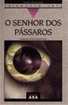 O Senhor Passaros - Alvaro Magalhhaes