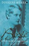 Bosie: Biography of Lord Alfred Douglas - Douglas Murray