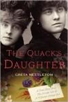 The Quack's Daughter - Greta Nettleton