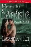 Heirs To Darkisle - Cassandra Pierce