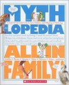 All in the Family: A Look-it-Up Guide to the In-laws, Outlaws, and Offspring of Mythology (Mythlopedia) - Steven Otfinoski