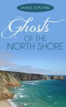 Ghosts of the North Shore - James Kipling