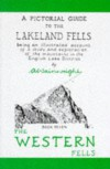 The Pictorial Guide to the Lakeland Fells: The Western Fells Bk. 7: Being an Illustrated Account of a Study and Exploration of the Mountains in the ... (Pictorial Guides to the Lakeland Fells) - Alfred Wainwright