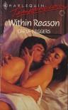 Within Reason (Harlequin Temptation, No 428) - Carla Neggers
