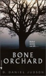 The Bone Orchard - Daniel Judson
