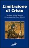 L'imitazione di Cristo - Ugo Nicolini, Enzo Bianchi