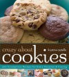 Crazy about Cookies: 300 Scrumptious Recipes for Every Occasion & Craving - Krystina Castella