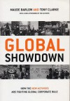 Global Showdown: How the New Activists Are Fighting Global Corporate Rule - Maude Barlow, Tony Clarke