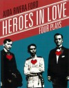 Heroes in Love: Four Plays - Aida Rivera Ford