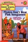 Pirates Don't Wear Pink Sunglasses - Debbie Dadey, Marcia Thornton Jones