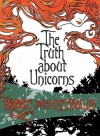 The truth about unicorns - Bonnie Jones Reynolds