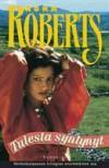 Tulesta syntynyt (Born In Trilogy, #1) - Nora Roberts