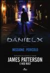 Daniel X: Missione Pericolo - James Patterson