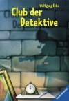 Club der Detektive: 65 Kriminalfälle zum Selberlösen - Wolfgang Ecke