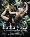 Hatha Yoga: The Body's Path to Balance, Focus, and Strength - Andreas Lundberg, Ulrica Norberg