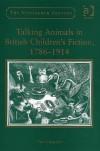 Talking Animals in British Children's Fiction 1786-1914 (The Nineteenth Century Series) - Tess Cosslett