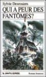 Qui a peur des fantômes? (Roman Jeunesse, #10) - Sylvie Desrosiers, Daniel Sylvestre