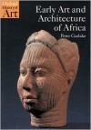 Early Art and Architecture of Africa (Oxford History of Art) - Peter Garlake
